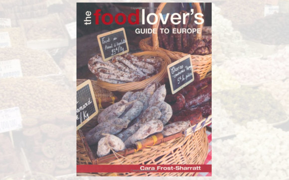 The Food Lover's Guide to Europe